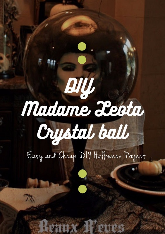 DIY Madame Leota Crystal Ball 1