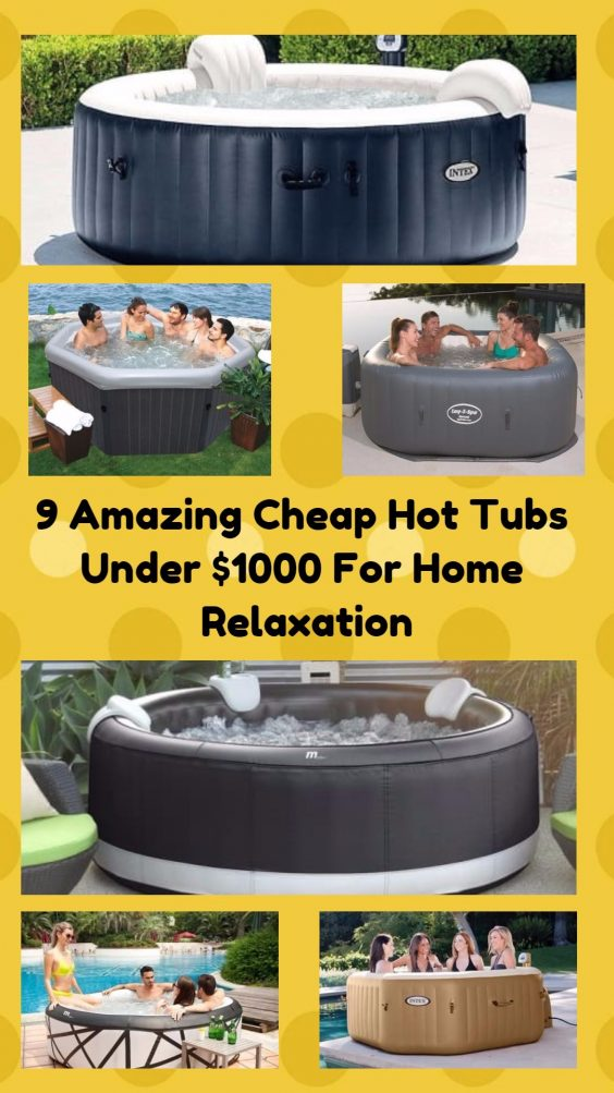 9 Amazing Cheap Hot Tubs Under 00 For Home Relaxation