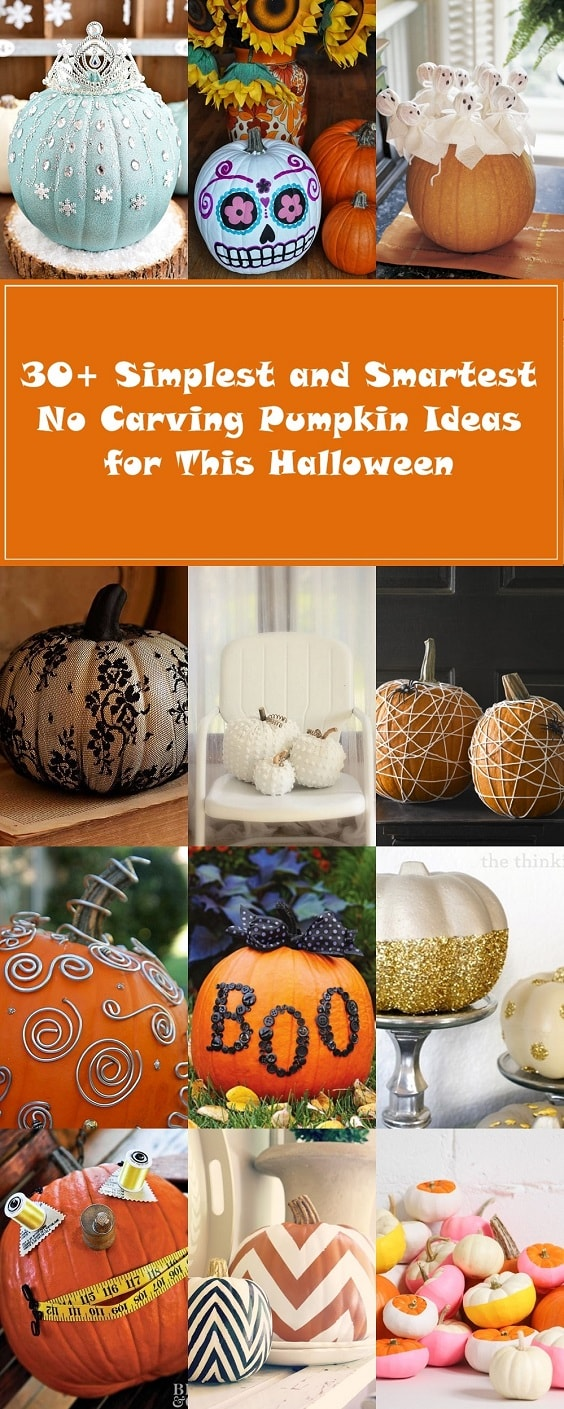 30+ Simplest and Smartest No Carving Pumpkin Ideas for This Halloween