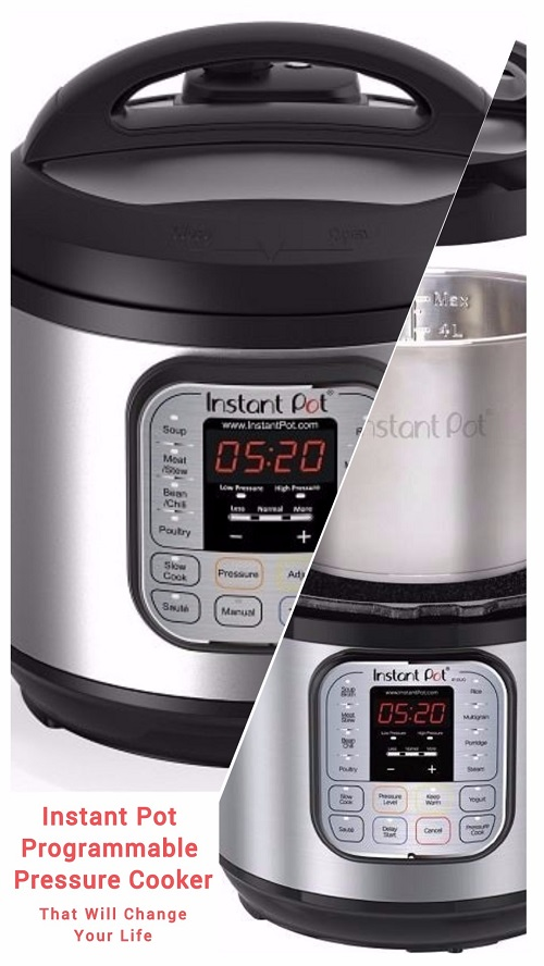Instant Pot Programmable Pressure Cooker That Will Change Your Life