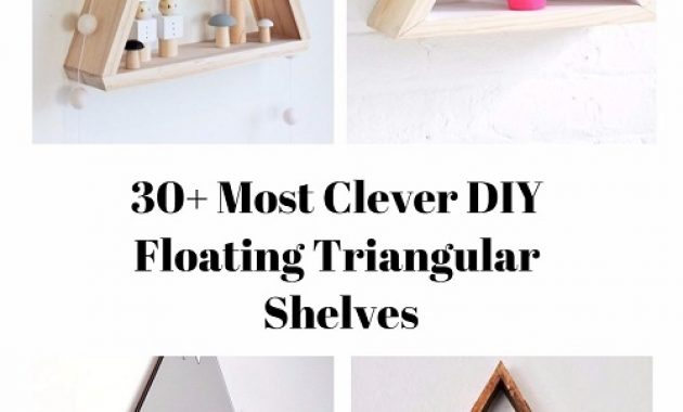 30 Most Clever DIY Floating Triangular Shelves