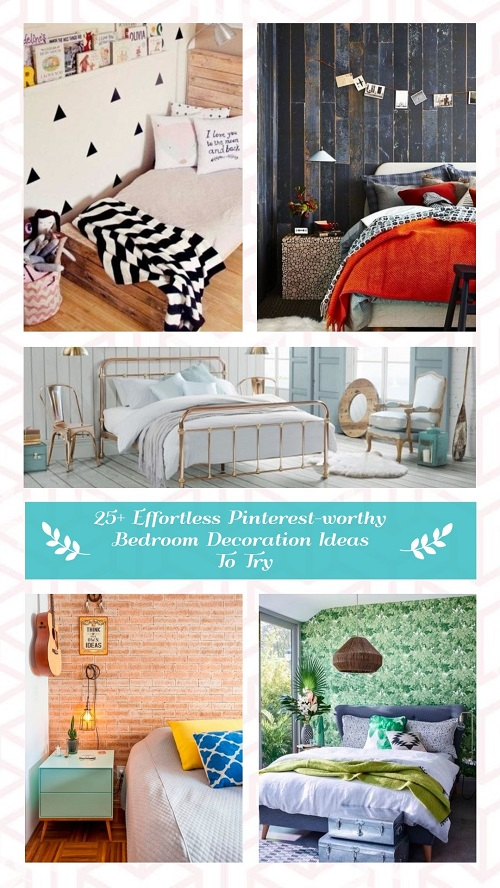 25+ Effortless Pinterest-worthy Bedroom Decoration Ideas To Try