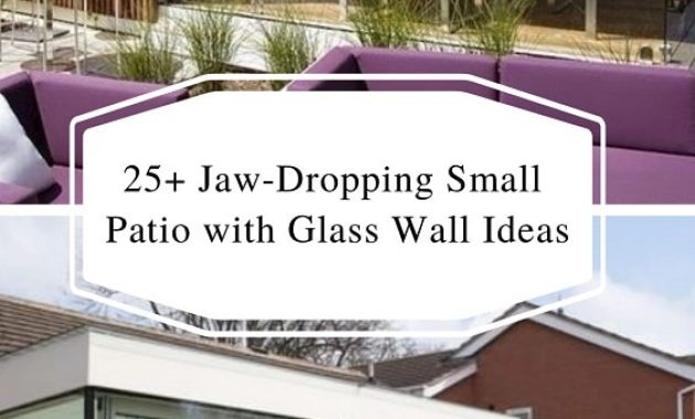Small Patio with Glass Wall Ideas-min
