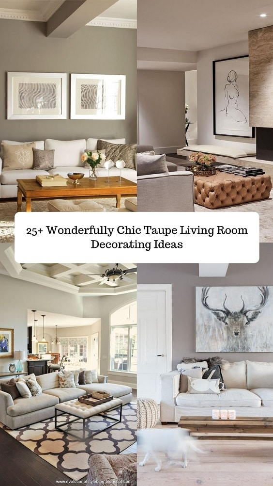 25 Wonderfully Chic Taupe Living Room Decorating Ideas